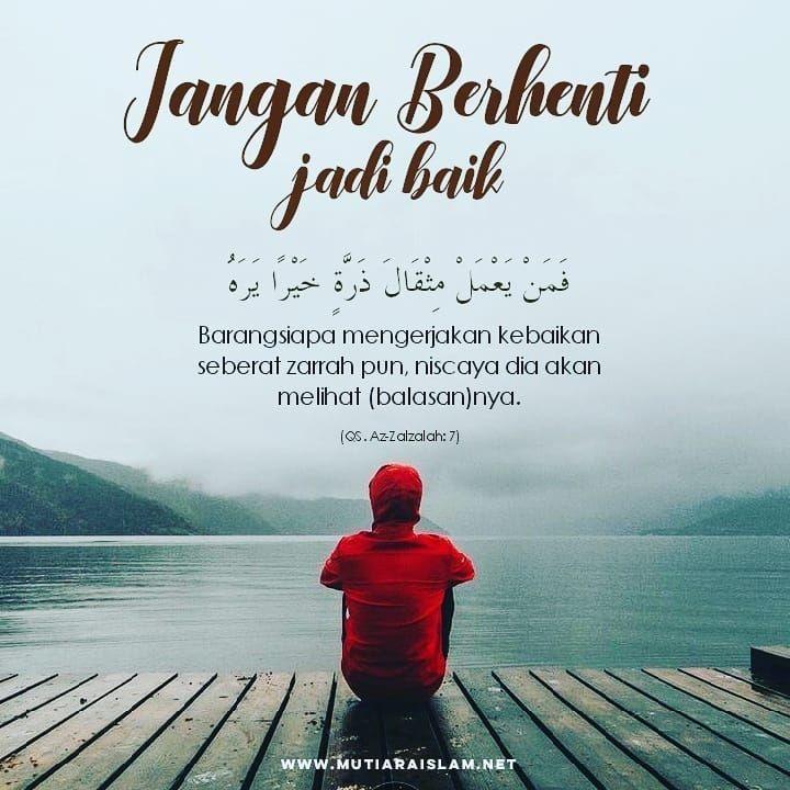 Jangan Berhenti Jadi Baik Quotes Kajian Islam Nasehat