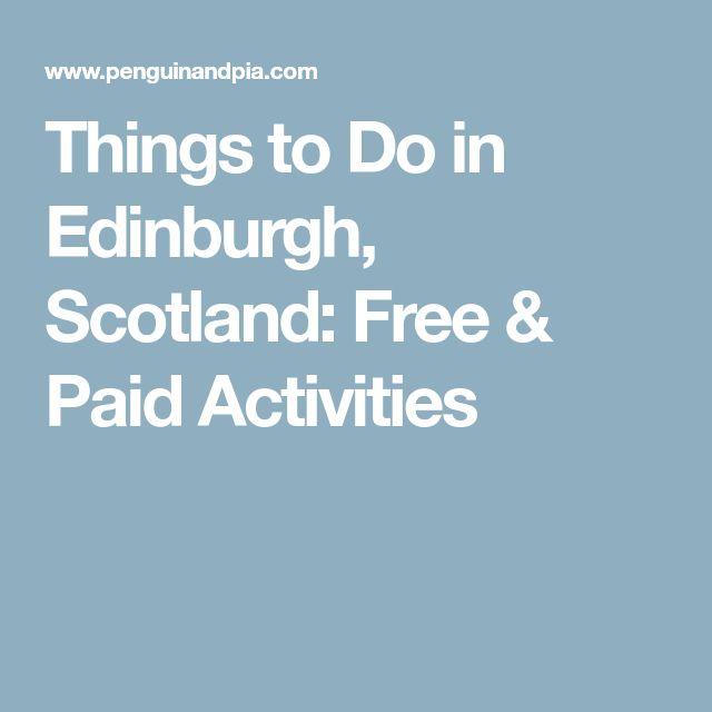 Things to Do in Edinburgh, Scotland: Free & Paid Activities