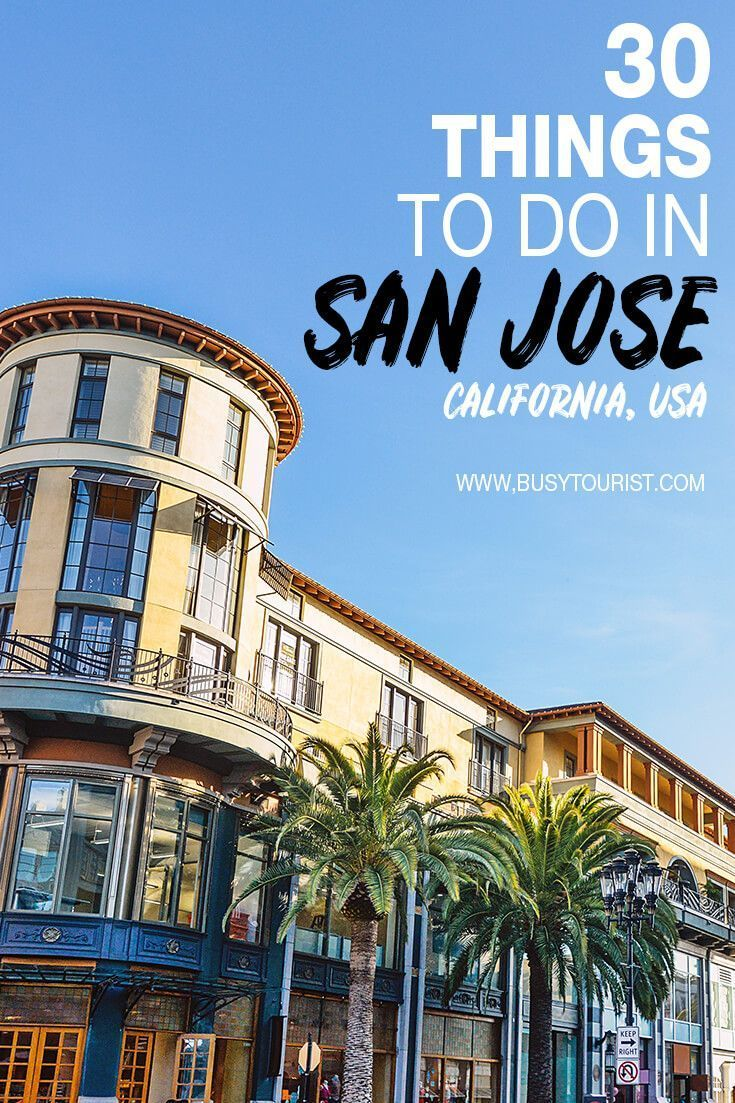 30 Best Fun Things To Do In San Jose California With Images
