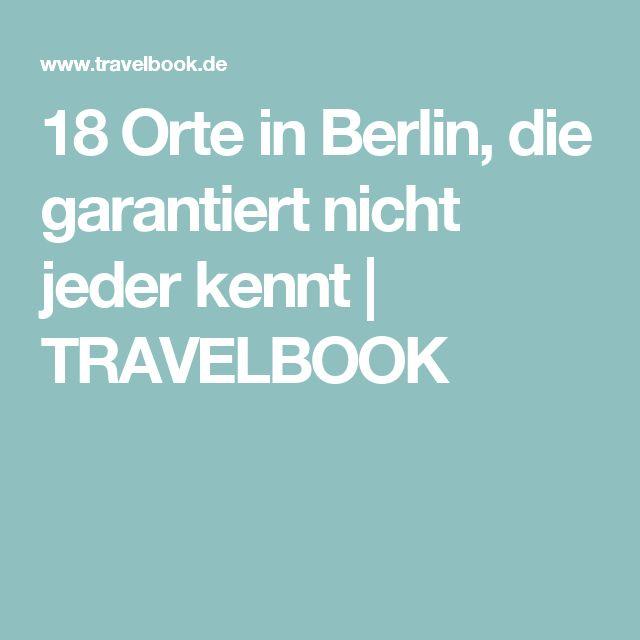 18 Orte in Berlin, die garantiert nicht jeder kennt | TRAVELBOOK