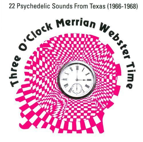 Three O'Clock Merrian Webster Time: Texas Psychedelic Bands (1966-1968) [CD]