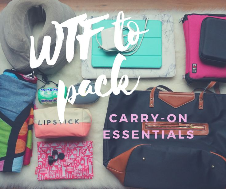 WTF To Pack? Carry- On   Essentials |  http://bonvoyagebitches.com