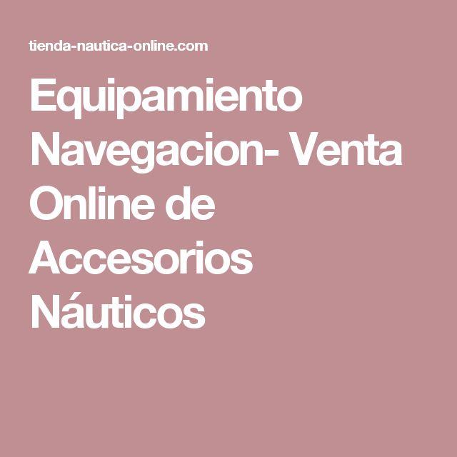 Equipamiento Navegacion- Venta Online de Accesorios Náuticos