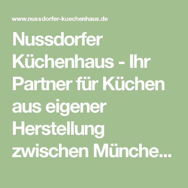 Great Nussdorfer K chenhaus Ihr Partner f r K chen aus eigener Herstellung zwischen M nchen und Salzburg K che