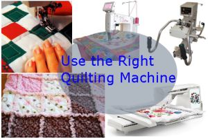 Use right quilting sewing machine