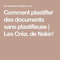Comment plastifier des documents sans plastifieuse   Les Créa. de Nakin'