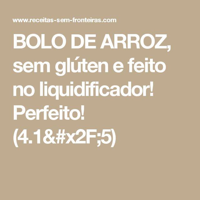 BOLO DE ARROZ, sem glúten e feito no liquidificador! Perfeito! (4.1/5)