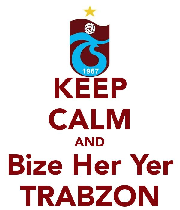 Keep Calm and Bize Her Yer Trabzon