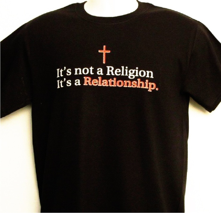 Peace Be With U - Christian Store - It's Not A Religion It's A Relationship - Christian Shirt, $7.99 (http://www.peacebewithu.com/its-not-a-religion-its-a-relationship-christian-shirt/)