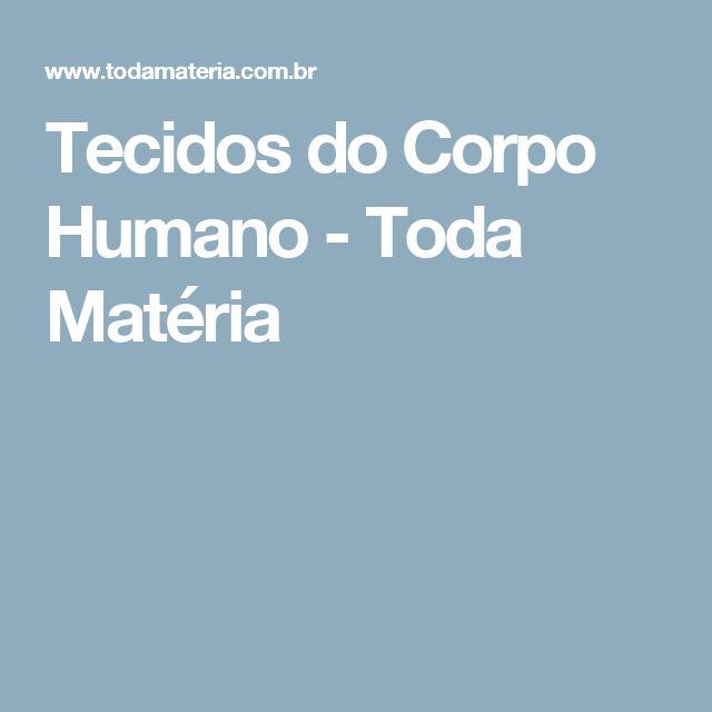 Tecidos do Corpo Humano - Toda Matéria