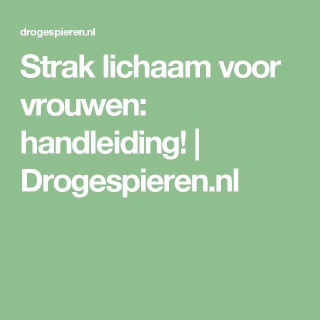 Strak lichaam voor vrouwen: handleiding! | Drogespieren.nl