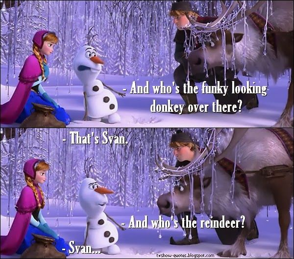 Frozen Quote - And who's the funky looking donkey over there?