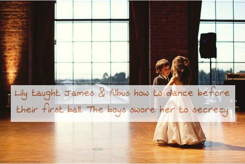 Lily taught James & Albus how to dance before their first ball. The boys swore her to secrecy Requested by anon