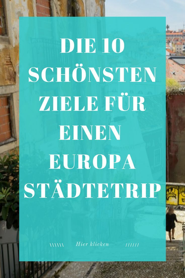 Wir zeigen dir 10 wundervolle Städte für eine Städtereise in Europa. Die schönsten Ziele für einen Europa-Städtetrip.
