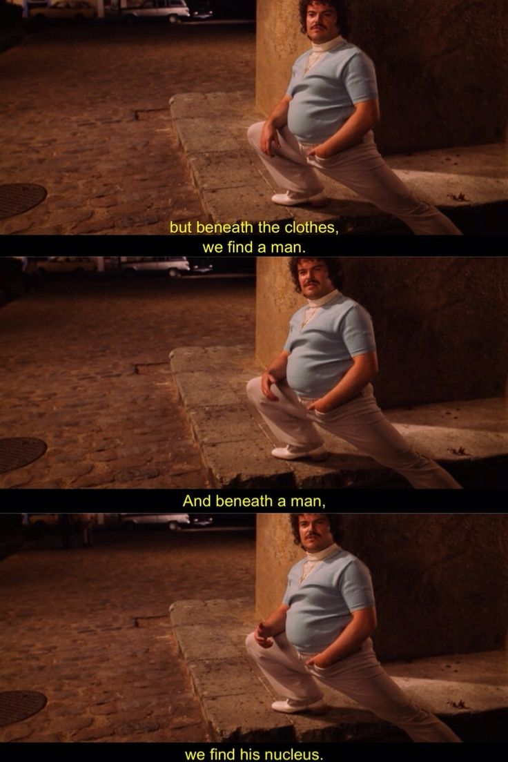 Nacho Libre, one of the most quotable comedies of all time.