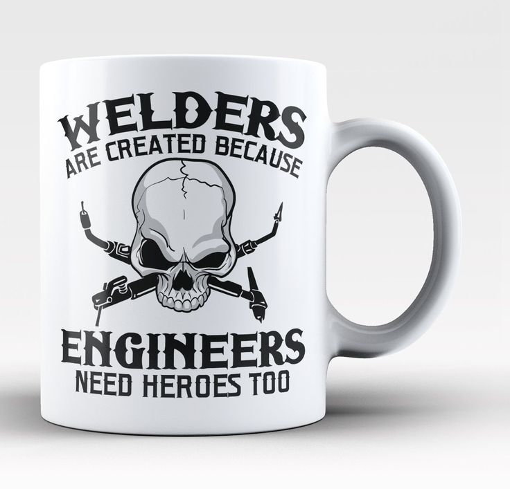 Welders are created because engineers need heroes too The perfect mug for any…