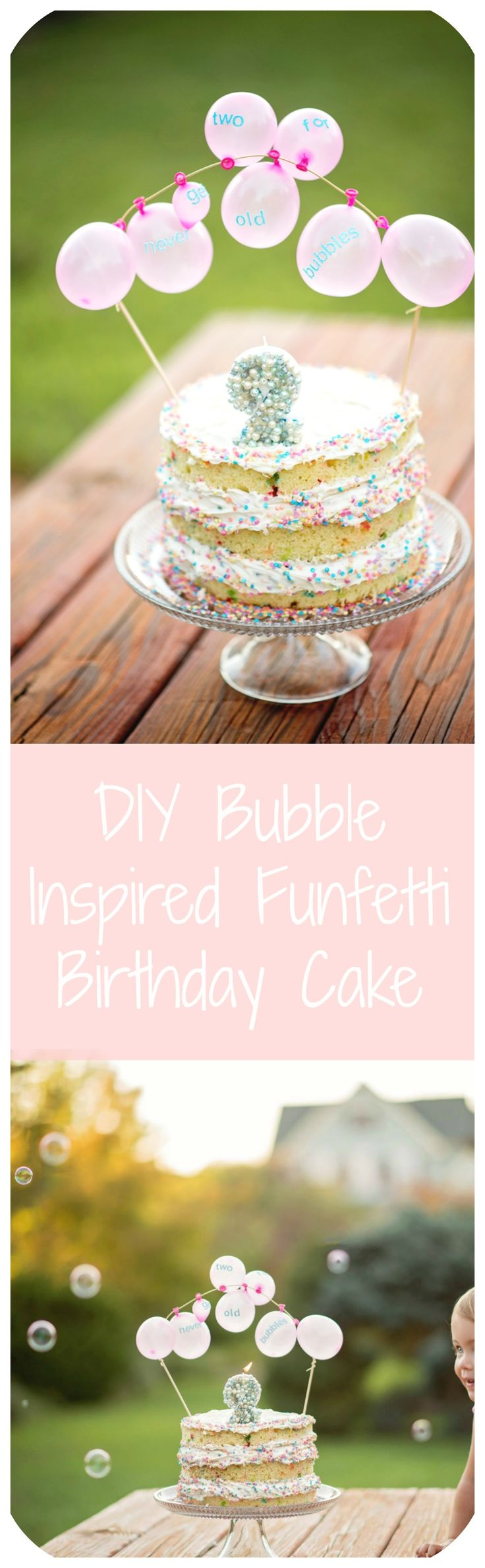"DIY Bubble Inspired Funfetti Birthday Cake with ""never get TWO old for bubbles"" quote. Perfect two year old cake."