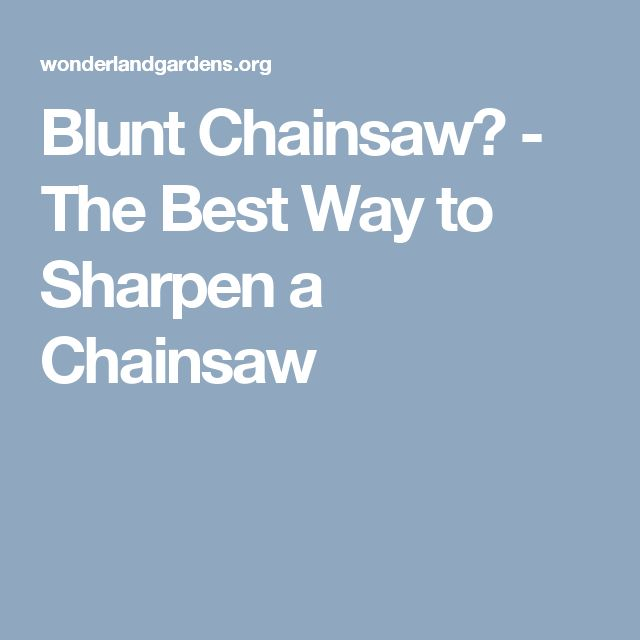 Blunt Chainsaw? - The Best Way to Sharpen a Chainsaw