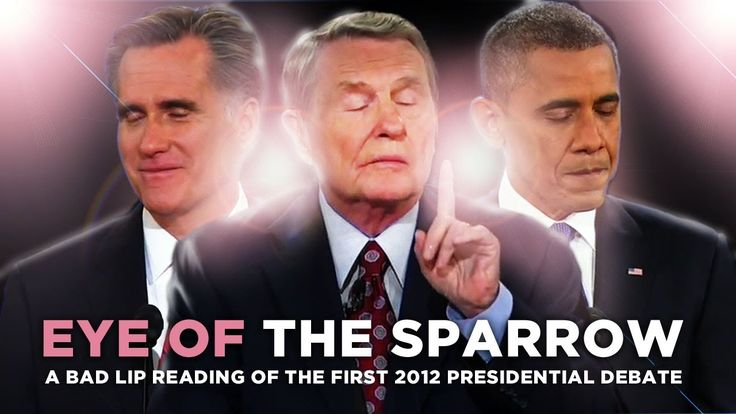 """""""Eye Of The Sparrow"""" — A Bad Lip Reading of the First 2012 Presidential ..."""