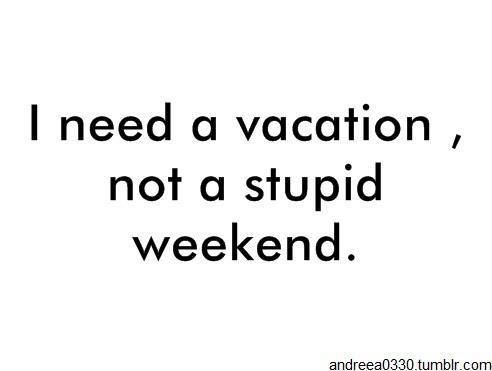 Need A Vacation Quotes Gorgeous 22 Best Vacation Wishes Images On Pinterest  Funniest Pictures