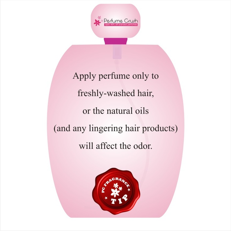 Apply scent only to freshly washed hair.