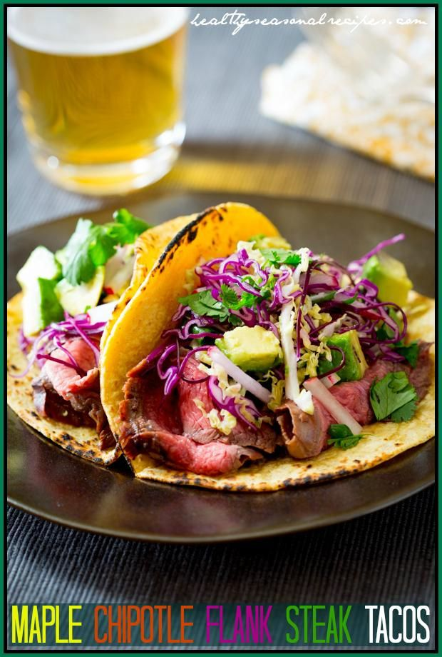 If you've never been to #VT during sugaring season to smell the boiling sap in the air, now is the time to do it! For now, though, try these Maple Chipotle Flank Steak Tacos from @Healthy Seasonal Recipes | Katie Webster