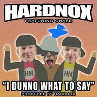 """$$$ HELLA FUNNY #WHATDIRT $$$ blogged at whatdirt.blogspot.co.nz """"I Dunno What To Say"""" Feat. Chase by HardNox on SoundCloud"""