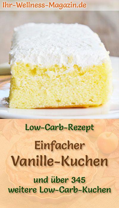 Rezept für einen Low Carb Vanille-Kuchen: Der kohlenhydratarme, kalorienreduzie...