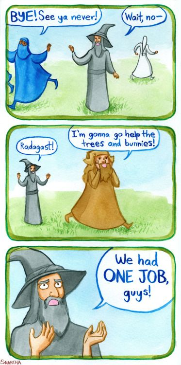 Poor Grandalf: the only wizard/Maiar to care about the mission of taking care of Middle-Earth's people