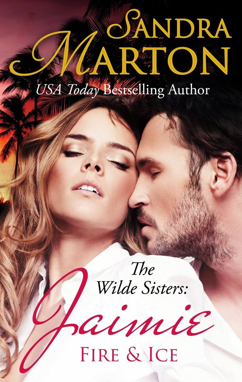 Amazon.com: Jaimie: Fire and Ice (The Wilde Sisters) eBook: Sandra Marton: Kindle Store