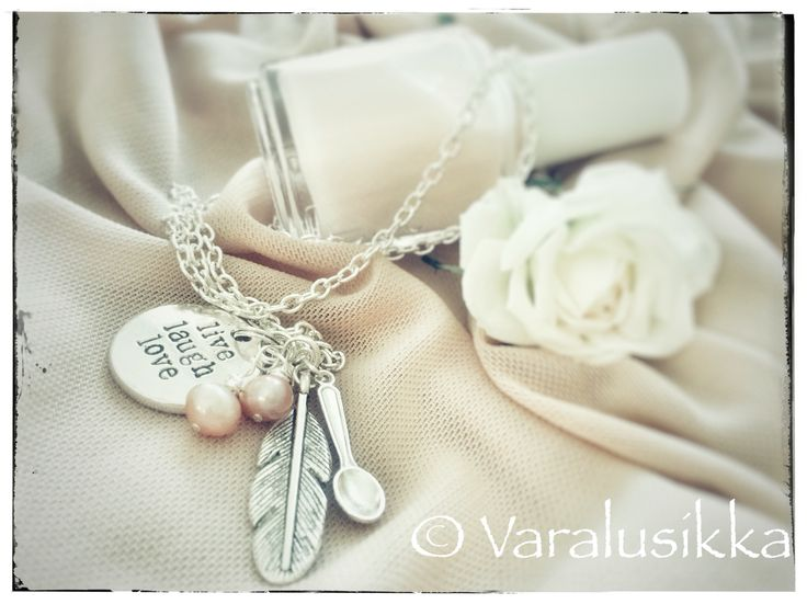 Varalusikka necklace to remind you: Remember to live, love and laugh. Every day.