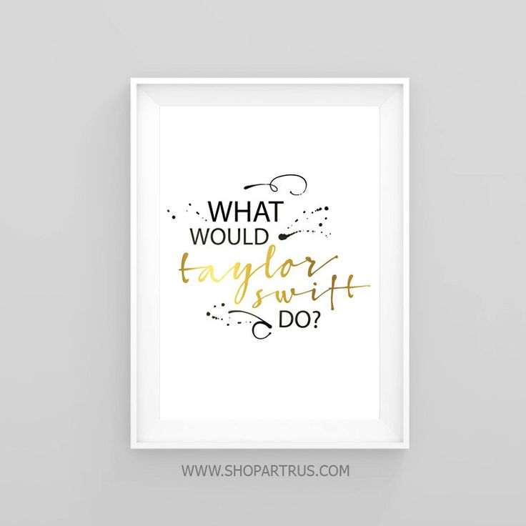 "Taylor Swift poster ""What would Taylor Swift do?"" music gifts, Gift for him - Gift for her-boyfriend, coworker gift, gift ideas, ET276 by artRuss on Etsy"
