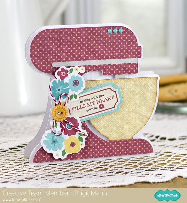 Mixer Shaped Card with Brigit Cutting files by Lori Whitlock