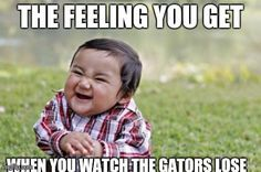 You asked for it and we obliged. If you are a Gator hater or just want a laugh, these memes are for you. Here is the 2.0 version of the Best Gator memes collected...Enjoy!!