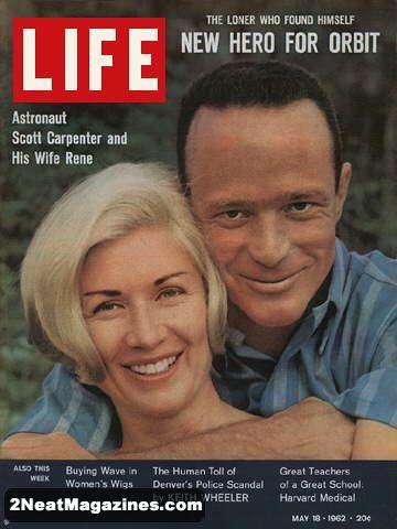 Life Magazine May 18, 1962 : Cover - Astronaut Scott ...