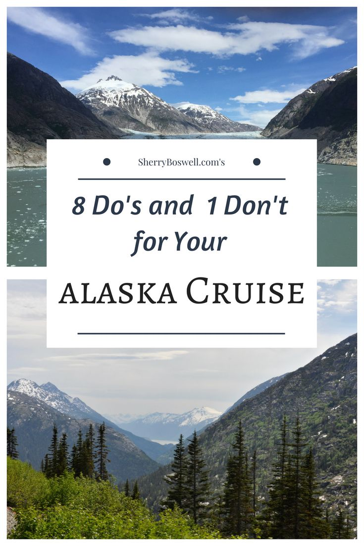 8 Do's and 1 Don't for your family cruise to Alaska from SherryBoswell.com