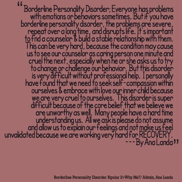 Borderline Personality Disorder - long-term for recovery.  It is possible.