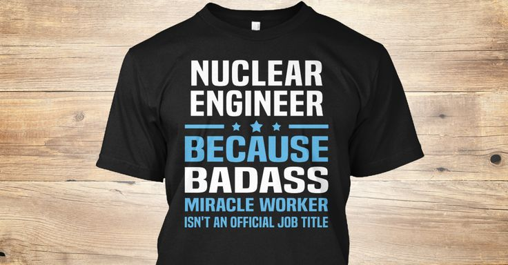 Nuclear Engineer Because Badass Miracle Worker Isn't An Official Job Title.   If You Proud Your Job, This Shirt Makes A Great Gift For You And Your Family.  Ugly Sweater  Nuclear Engineer, Xmas  Nuclear Engineer Shirts,  Nuclear Engineer Xmas T Shirts,  Nuclear Engineer Job Shirts,  Nuclear Engineer Tees,  Nuclear Engineer Hoodies,  Nuclear Engineer Ugly Sweaters,  Nuclear Engineer Long Sleeve,  Nuclear Engineer Funny Shirts,  Nuclear Engineer Mama,  Nuclear Engineer Boyfriend,  Nuclear…