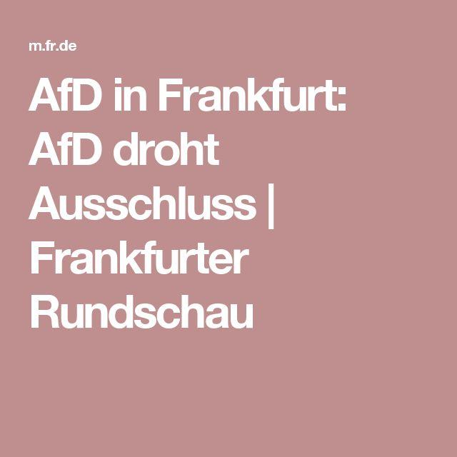 AfD in Frankfurt: AfD droht Ausschluss | Frankfurter Rundschau