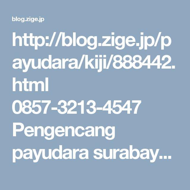 http://blog.zige.jp/payudara/kiji/888442.html  0857-3213-4547 Pengencang payudara surabaya | pengencang payudara + fiforlif   Beli dan pesanlah pengencang payudara oris breast cream disini  SMS 0857-3213-4547 WA 0822-4341-4586 BBM 55007717  Rp. 260.000 + ongkir  Selain menjual oris breast cream kami juga menjual:  Kapsul ladyfem, agen resmi ladyfem bermanfaat untuk menjaga dan merapatkan vagina atau miss v wanita dan menambah gairah diranjang ketika…