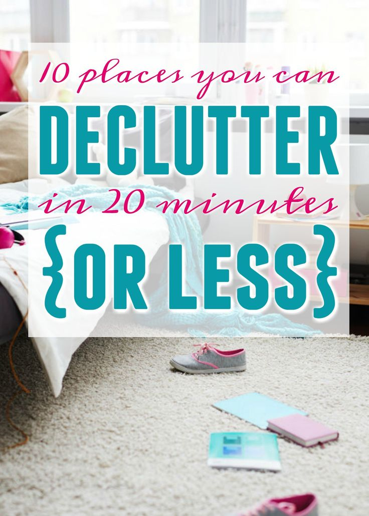 10 Places You Can Declutter in 20 Minutes or LESS! Great tips and tricks for staying organized!