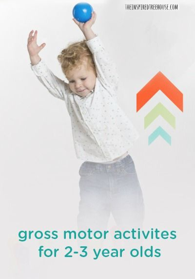 Gross motor skills activities for 2 and 3 year olds for Gross motor activities for 1 year olds