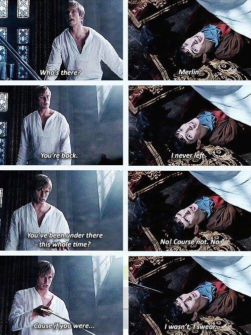 "Merlin and Arthur <---- The way he said ""Merlin!"" as he popped out from under the bed was amusing to me"