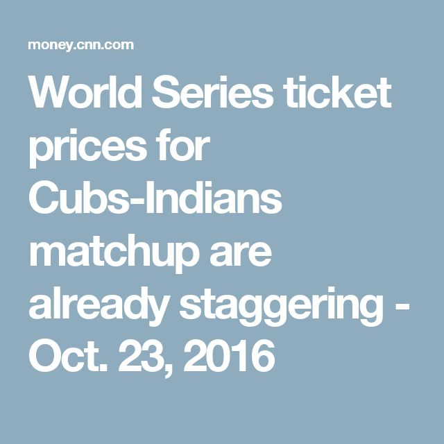 World Series ticket prices for Cubs-Indians matchup are already staggering - Oct. 23, 2016  http://www.meganmedicalpt.com/index.html