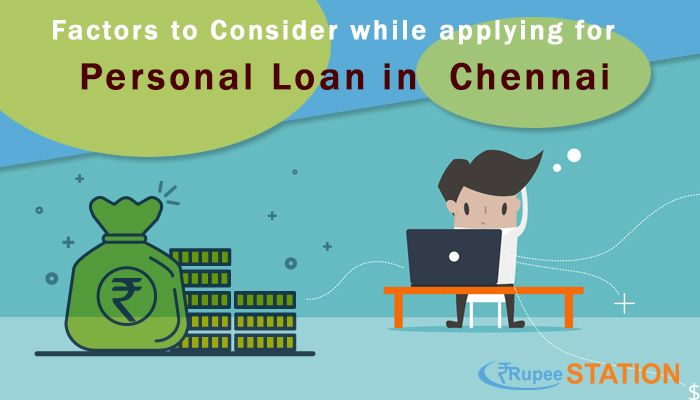 You Should Know All The Factors While Applying For Personalloaninchennai You Can Apply Via Rupee Station Is An Online Loa How To Apply Online Loans Chennai