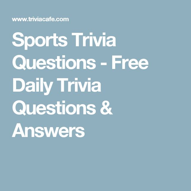 Sports Trivia Questions - Free Daily Trivia Questions & Answers