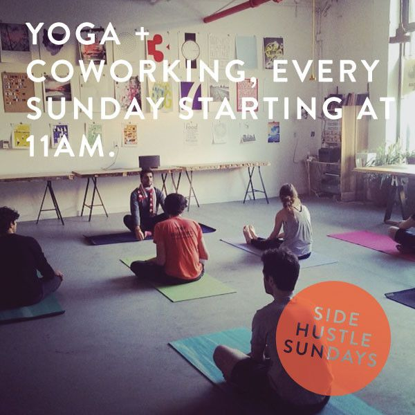 Yoga + Coworking every Sunday at 11AM at our Brooklyn-based Work/Shop. Admittance is free! See you there!
