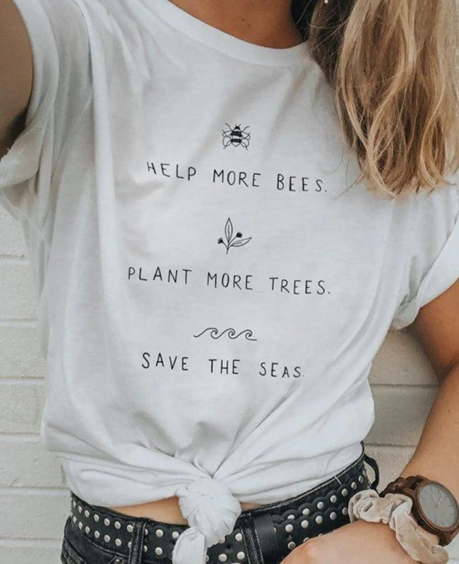 7db1cbdb9 Help more bees. Plant more trees. Save the seas. Live by this mantra and  wear this cute casual T-shirt with pride!