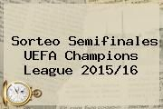 http://tecnoautos.com/wp-content/uploads/imagenes/tendencias/thumbs/sorteo-semifinales-uefa-champions-league-201516.jpg Sorteo De La Champions. Sorteo semifinales UEFA Champions League 2015/16, Enlaces, Imágenes, Videos y Tweets - http://tecnoautos.com/actualidad/sorteo-de-la-champions-sorteo-semifinales-uefa-champions-league-201516/