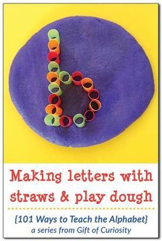 Making letters with straws and play dough is a great way to teach the alphabet. Kids will love learning letters with this tactile sensory and fine motor experience. Part of the 101 Ways to Teach the Alphabet Series from Gift of Curiosity